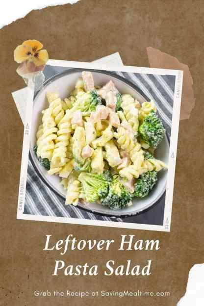 Leftover Ham Pasta Salad