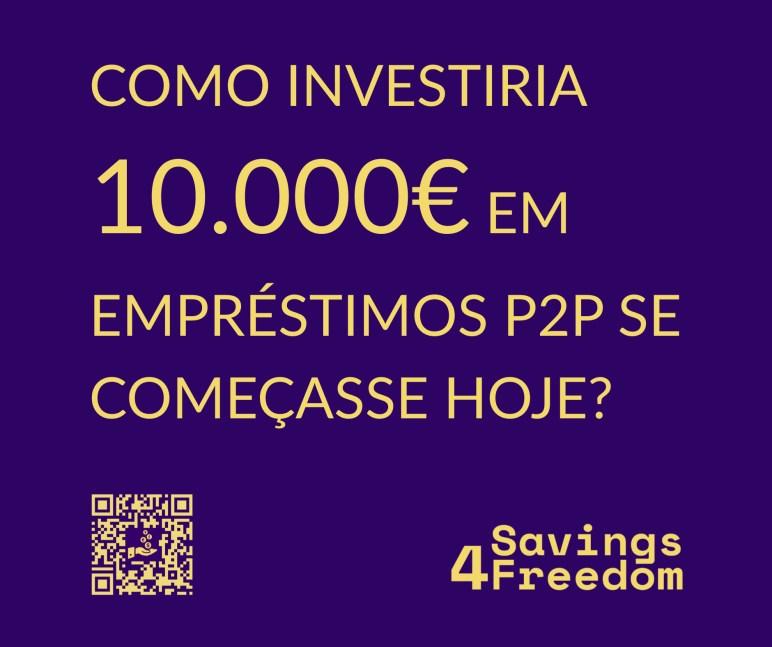 Investir 10K em Empréstimos P2P @ Savings4Freedom