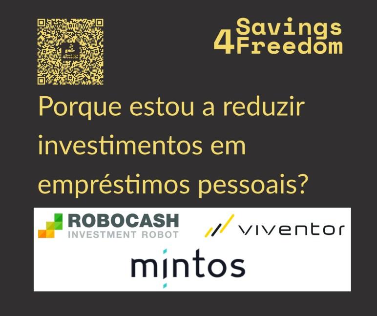 Porque estou a reduzir investimentos na Mintos Viventor e Robocash @ Savings4Freedom