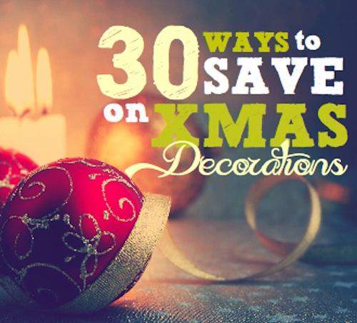 30 ways to save on Xmas decorations