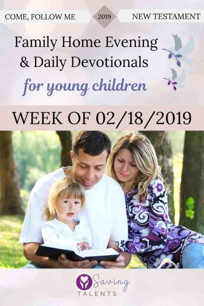 Come Follow Me 2/18/2019 – Devotionals & FHE for Children
