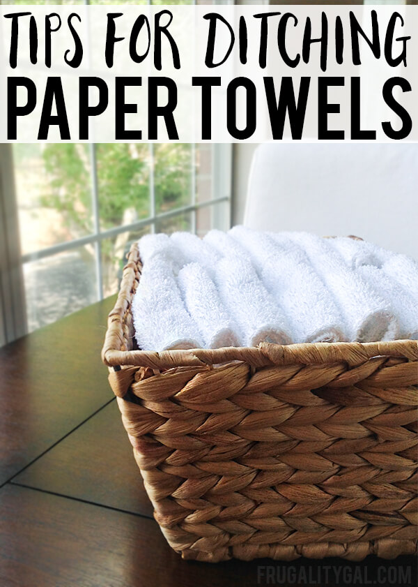 Frugal Living Tip - Tips for Ditching Paper Towels