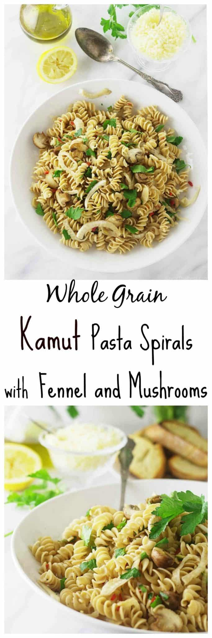 Whole grain Kamut pasta spirals with fennel and mushrooms