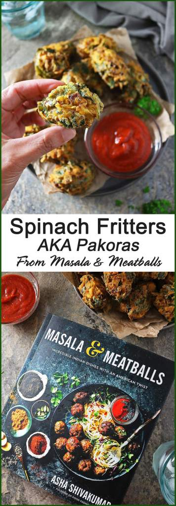 Spinach Fritters AKA Pakoras-From Masala And Meatballs Cookbook