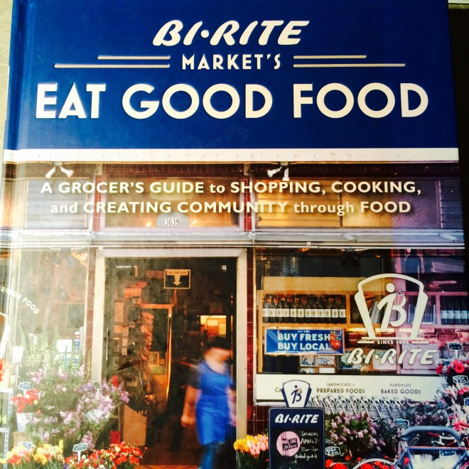 my copy of Bi-Rite Market's Eat Good Food - photo - Karen Anderson