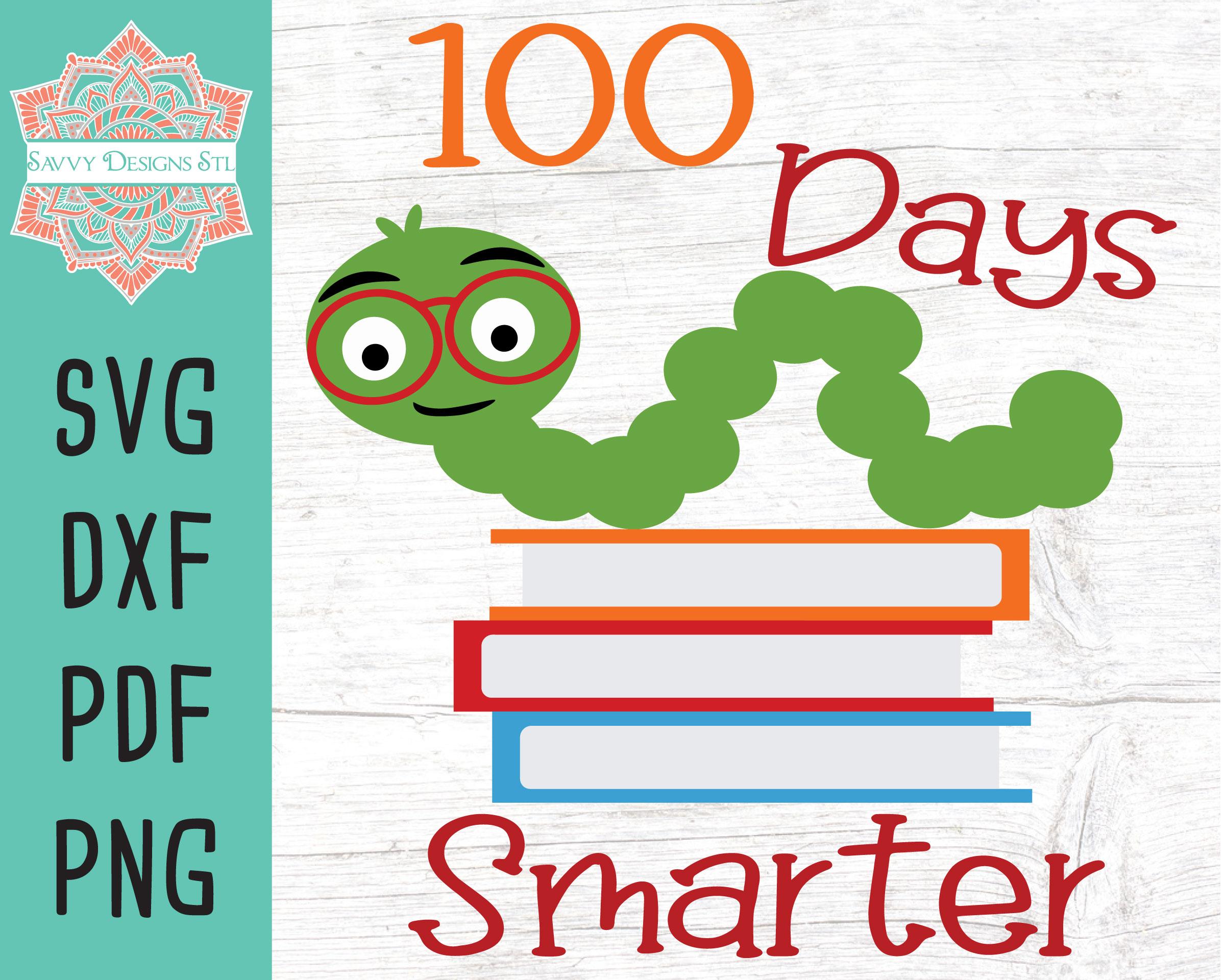 100 Days Smarter Caterpillar Cut File Savvy Designs Stl