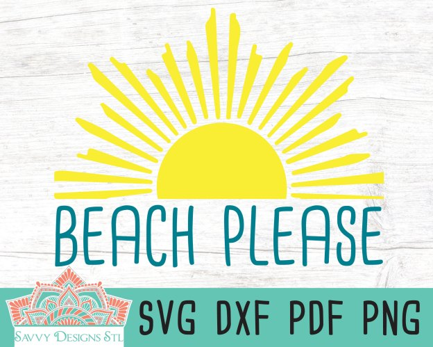 Beach Please Cut File Savvy Designs Stl