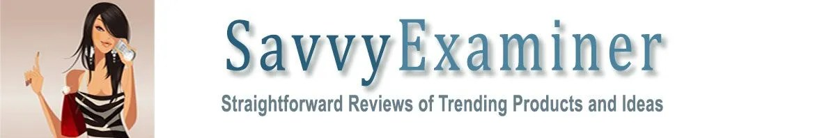 savvyExaminer - Straightforward Reviews of Trending Product and Ideas