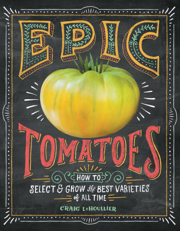 Grow your best tomatoes with Epic Tomatoes