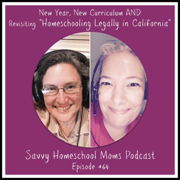 New Year, New Curriculum AND Revisiting Homeschooling Legally in California
