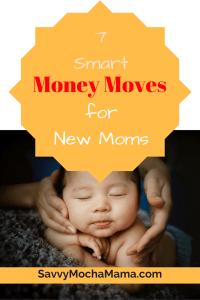 7 Smart Money Moves for New Moms