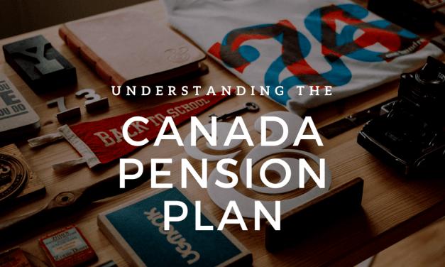 Understanding the Canada Pension Plan