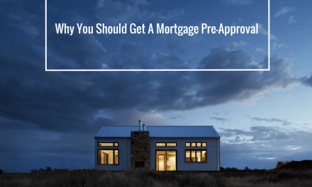 Why You Should Get A Mortgage Pre-Approval