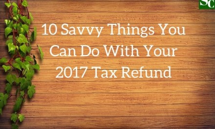 10 Savvy Things You Can Do With Your 2017 Tax Refund