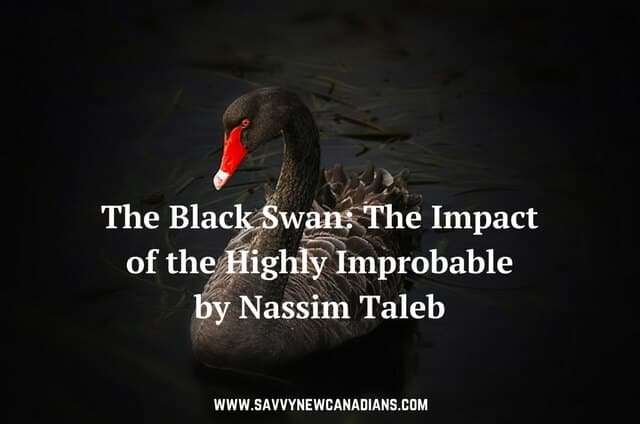 The Black Swan - The Impact of the Highly Improbable by Nassim Taleb