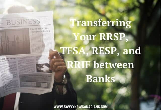 Transferring Your RRSP, TFSA, RESP, and RRIF between Financial Institutions