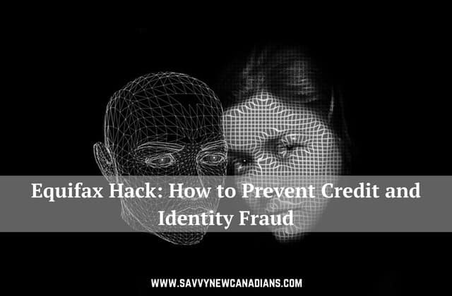 Equifax Hack and How to Prevent Credit and Identity Fraud