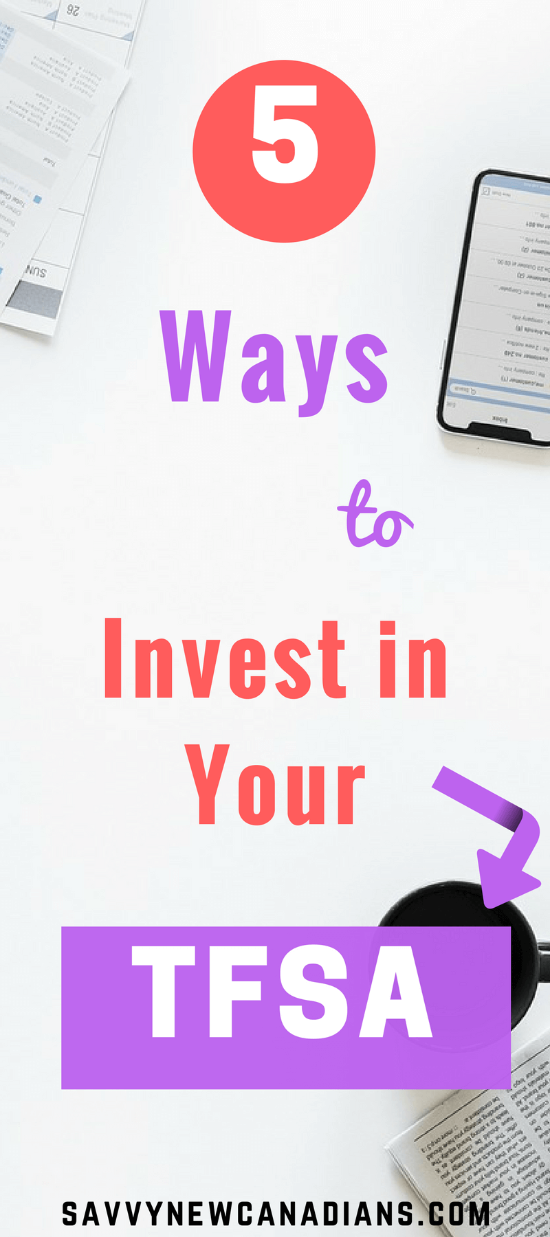 5 Ways To Invest in Your TFSA. Check out these 5 great options for investing your TFSA and start making money. #TFSA #makemoney #financialplanning #retirementplanning #saving #personalfinance