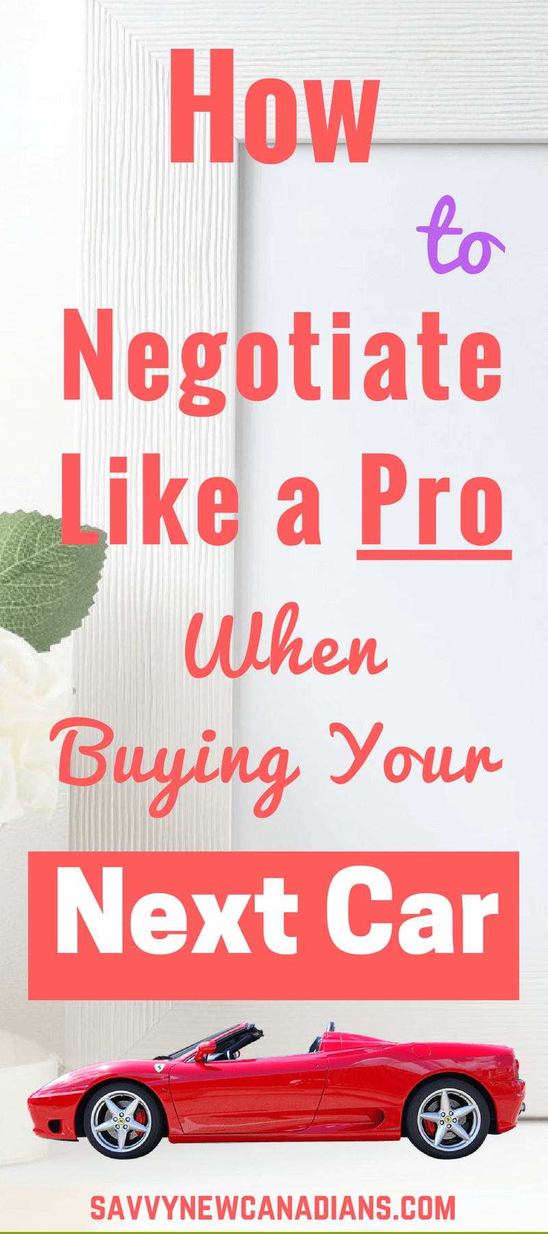 How To Negotiate Like A Pro When Buying Your Next Car