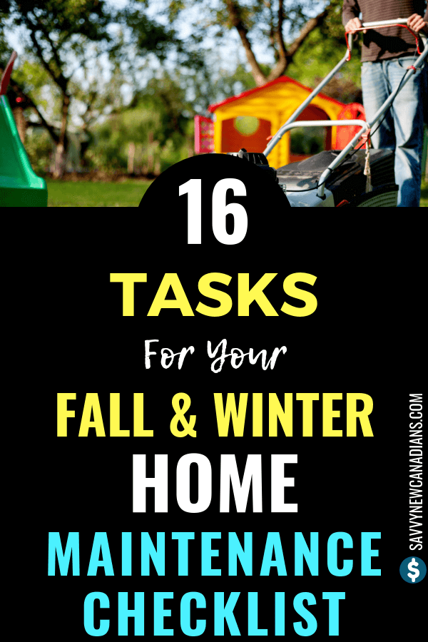 The Ultimate Fall and Winter Home Maintenance Checklist. Avoid the winter blues by ensuring you compete all the 16 fall and winter tasks on this home maintenance checklist. Click to read and PIN for later! #homemaintenance #home #fall #winter #DIY #savemoney #doityourself