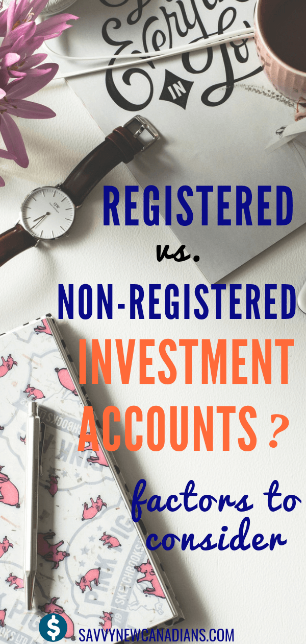Registered vs Non Registered Investment Accounts. Learn how to choose the best account for your savings and investing. #RRSP #TFSA #RESP