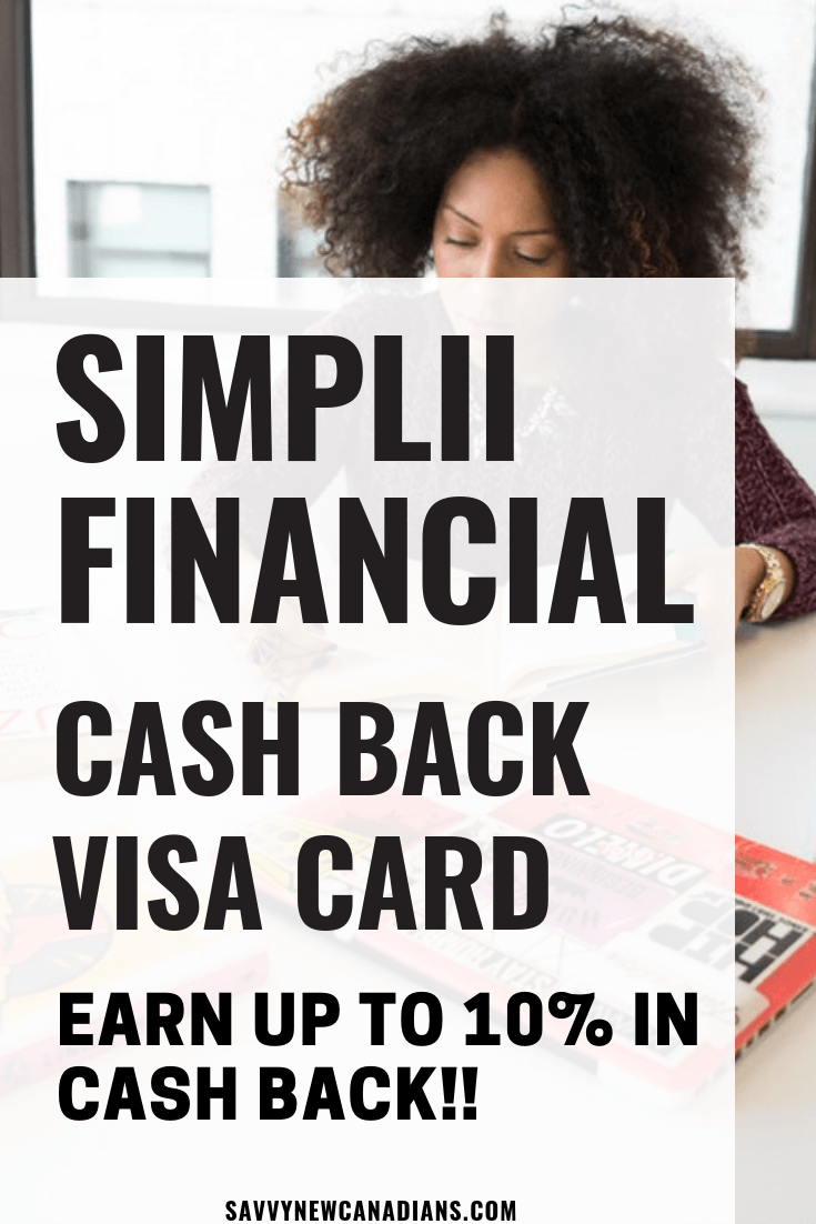 Earn up to 10 cash back with the Simplii Financial Cash Back Visa Card! #cashback #creditcard #rewards #savemoney #Simplii #simpliifinancial