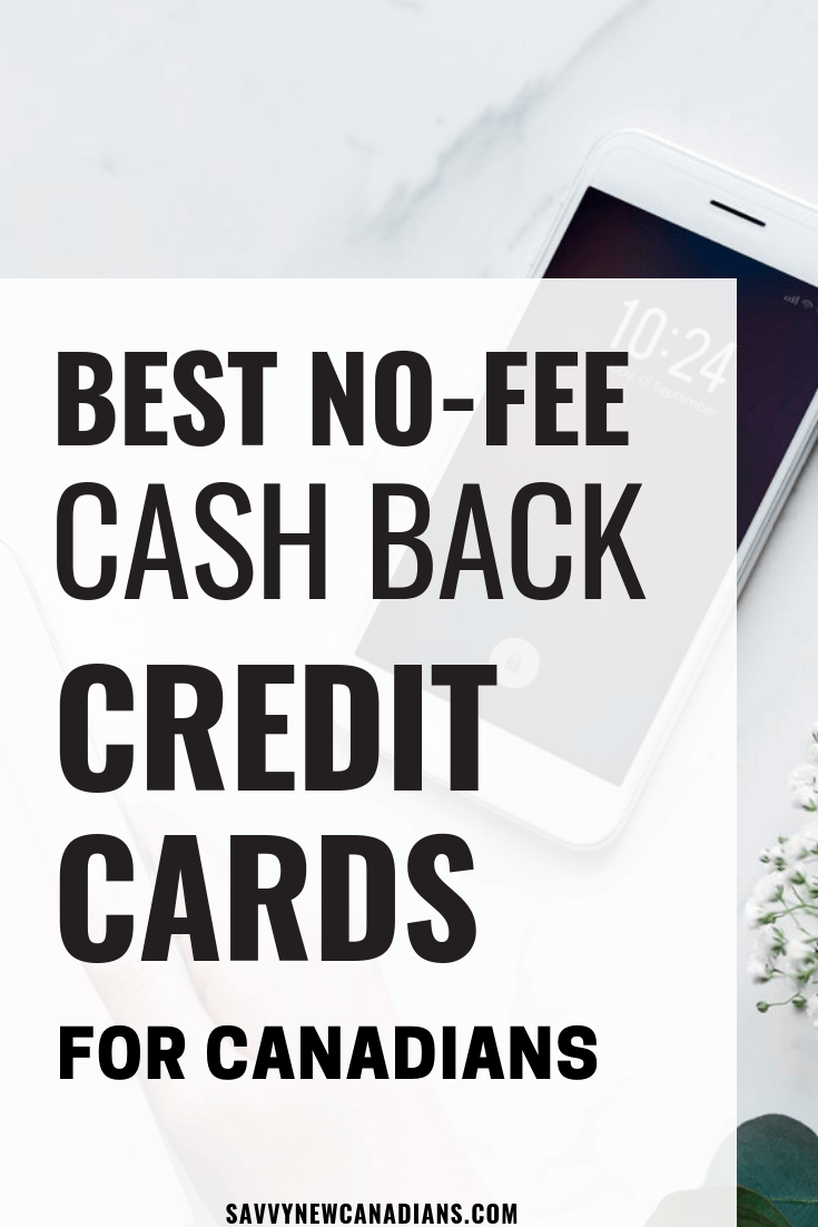 Best No Fee Cash Back Credit Cards in Canada For 2021