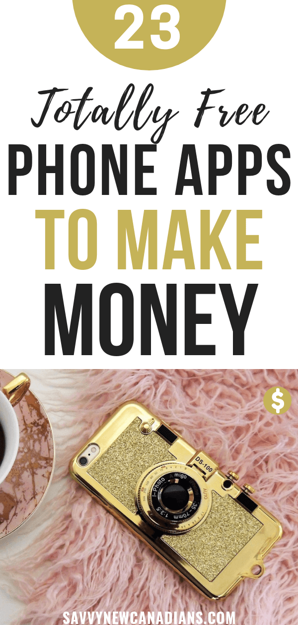 25 Free Money Making Apps That Pay Cash in Canada 2020