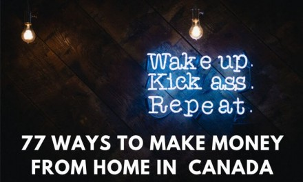 77 Best Ways To Make Money From Home and Online in Canada (2020)