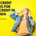 Best Credit Cards for Bad Credit in Canada..