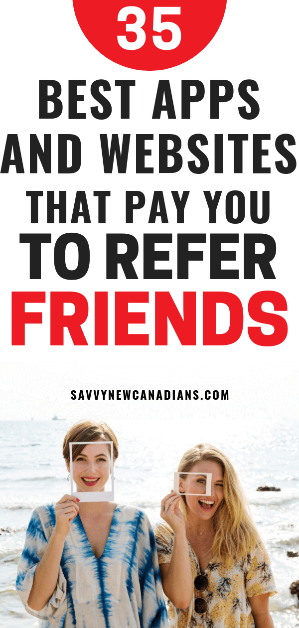 35 Best Apps and Websites That Pay You To Refer Friends