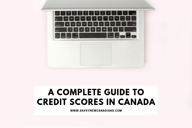 Complete Guide To Credit Scores In Canada