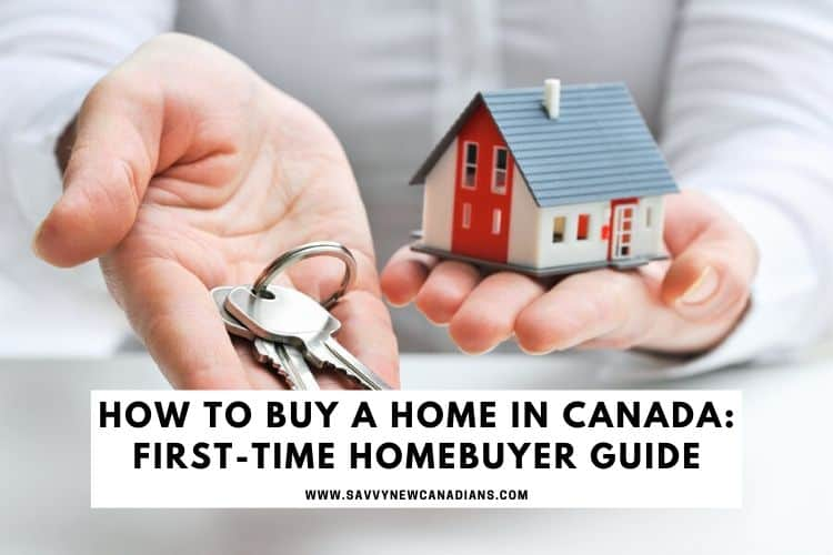 How To Buy a Home in Canada For First-Time Homebuyers Guide