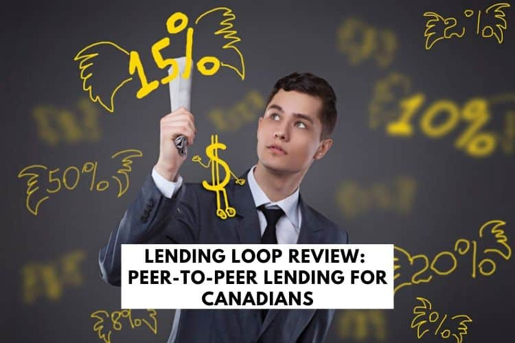Lending Loop Review - Peer-To-Peer Lending for Canadians