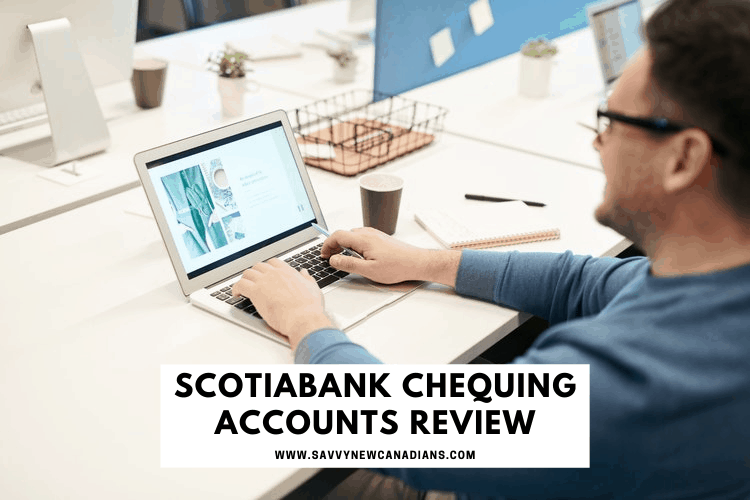 Scotiabank Chequing Accounts Review Canada