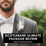 Scotiabank Ultimate Package Review