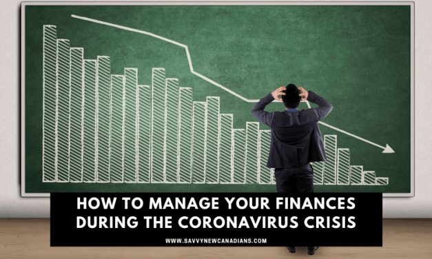 Coronavirus in Canada: How To Manage Your Finances During the COVID-19 Crisis