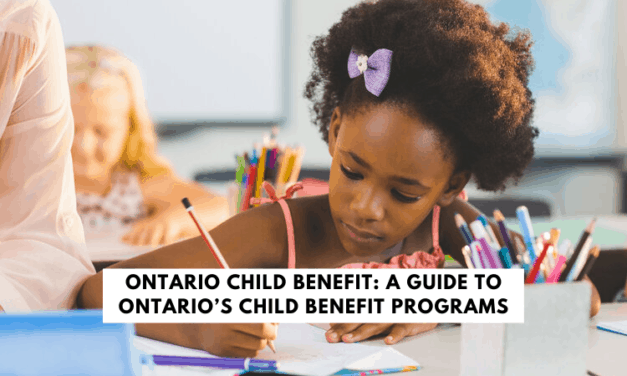 Ontario Child Benefit: Your Guide to Ontario's Child Benefit Programs