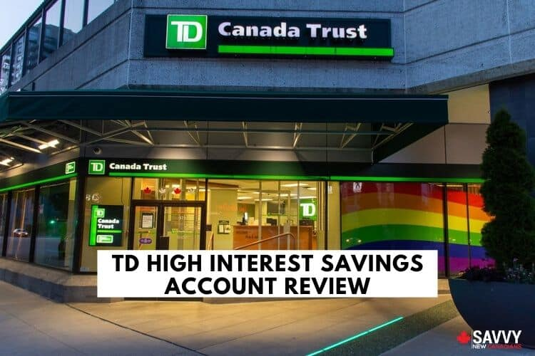 TD HIGH INTEREST SAVINGS ACCOUNT REVIEW.