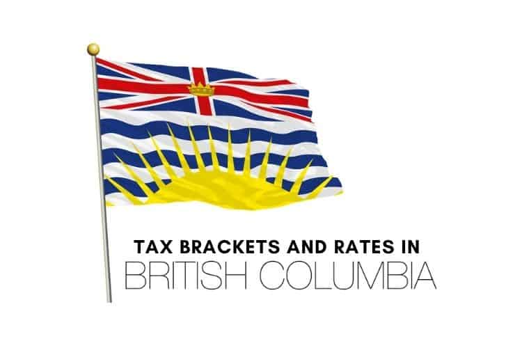 Tax Rates and Tax Brackets in British Columbia
