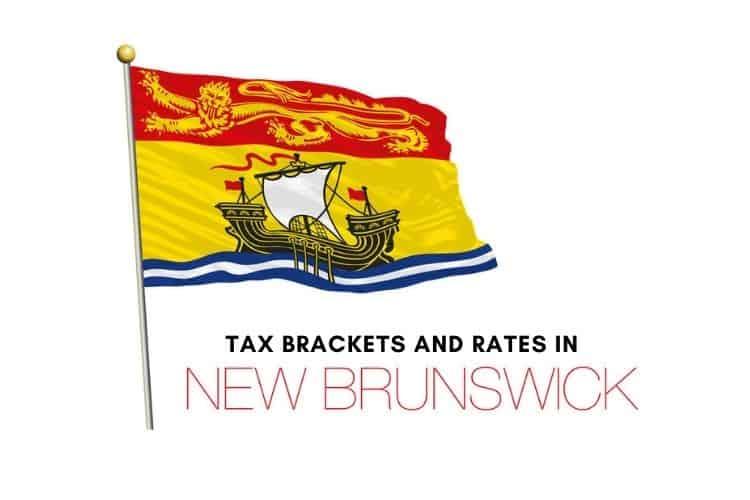 New Brunswick Tax Rates and Tax Brackets