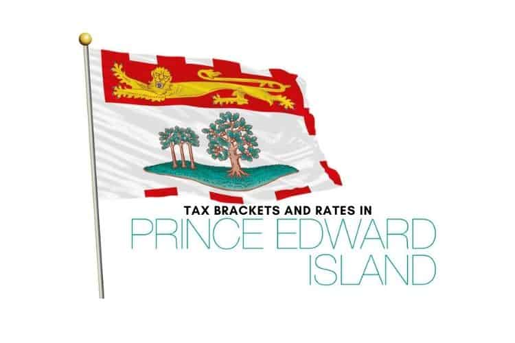 Tax Brackets and Tax Rates in Prince Edward Island