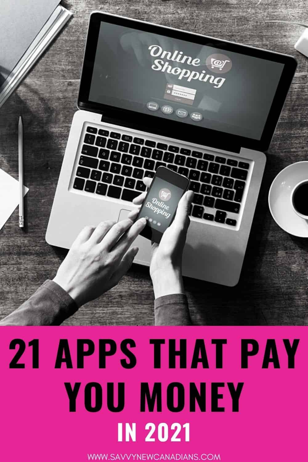 21 Apps That Pay You Money in 2021