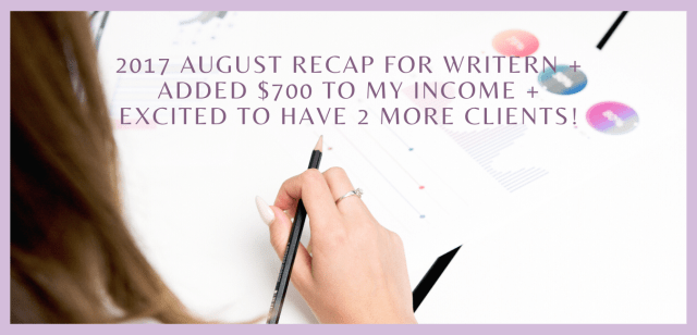 2017 August Recap for WriteRN + Added $700 to my income + Excited to Have 2 More Clients!