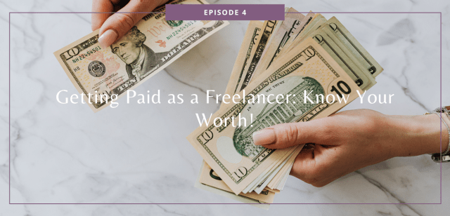 Getting Paid as a Freelancer: Know Your Worth!