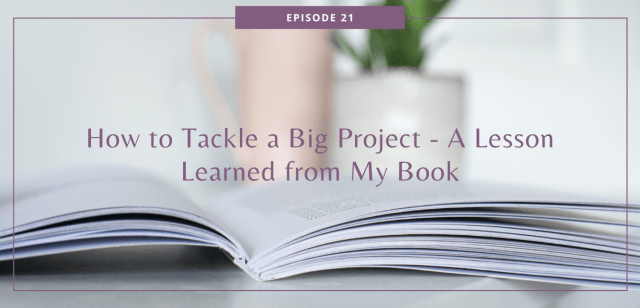How to Tackle a Big Project - A Lesson Learned from My Book