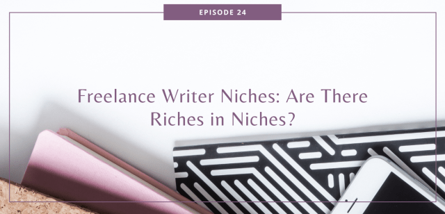 Freelance Writer Niches: Are There Riches in Niches?