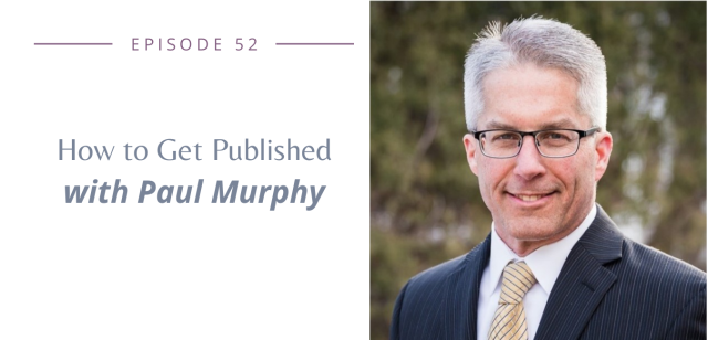 How to Get Published with Paul Murphy