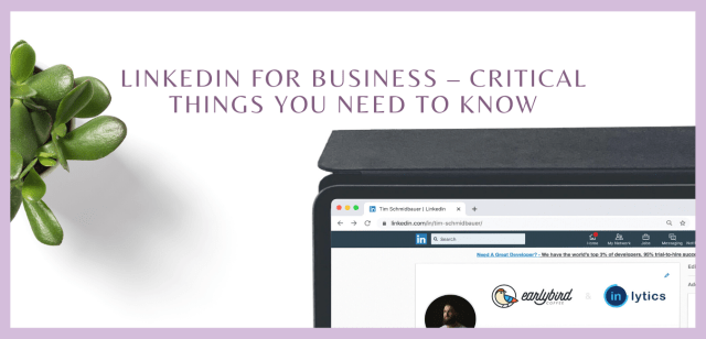 Linkedin for Business – Critical Things You Need To Know