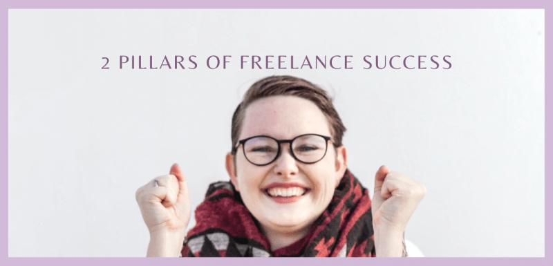 2 Pillars of Freelance Success
